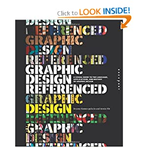Graphic Design, Referenced: A Visual Guide to the Language, Applications, and History of Graphic Design e-book