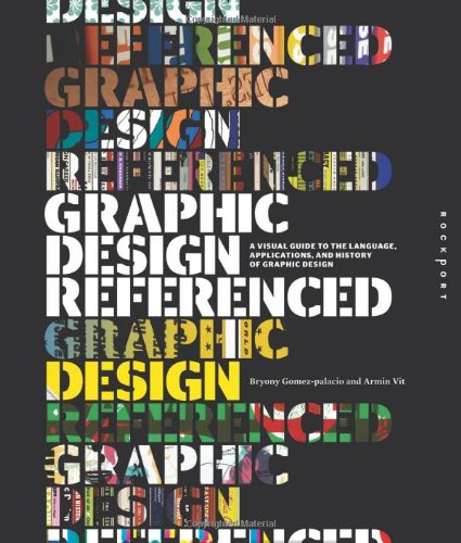Graphic Design, Referenced: A Visual Guide to the...