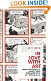 In Love with Art: Françoise Mouly's Adventures in Comics with Art Spiegelman (Exploded Views)