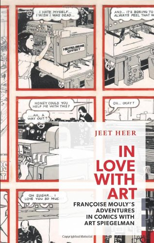 In Love with Art: Francoise Mouly's Adventures in Comics with Art Spiegelman (Exploded Views)