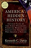 img - for America's Hidden History: Untold Tales of the First Pilgrims, Fighting Women, and Forgotten Founders Who Shaped a Nation book / textbook / text book