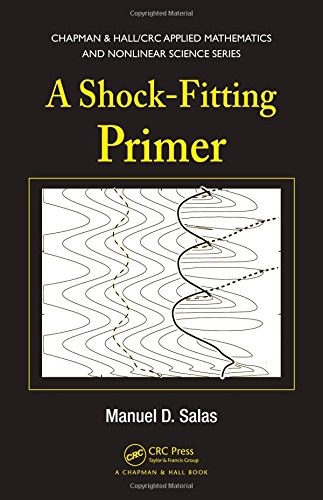 A Shock-Fitting Primer (Chapman & Hall/CRC Applied Mathematics & Nonlinear Science)