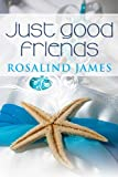 Just Good Friends (Escape to New Zealand)