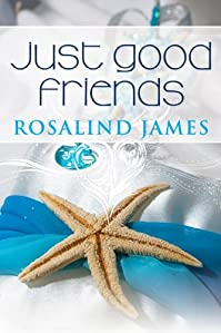 (FREE on 6/14) Just Good Friends by Rosalind James - http://eBooksHabit.com