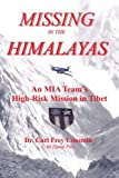 img - for Missing in the Himalayas: Anatomy of an MIA Mission by Dr. Carl Frey Constein (2005-04-21) book / textbook / text book
