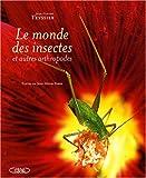 echange, troc Jean-Claude Teyssier - Le monde des insectes et autres arthropodes