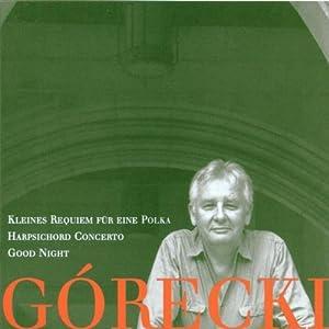 Gorecki: Kleines Requi / Concerto for Harpsichord & String Orchestra / Good Night