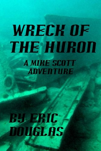 Wreck of the Huron: A Mike Scott Adventure
