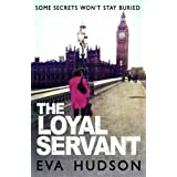 The Loyal Servant: A Very British Political Thriller (The Women Sleuths Series)by Eva Hudson