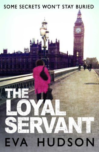 The Loyal Servant: A Very British Political Thriller (Angela Tate Investigations - Book 1)