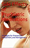 Side Effects of Psychiatric Medications: Strategies for Prevention, Assessment, and Management (Simple and Practical)
