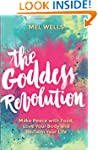 Goddess Revolution, The: Make Peace w...