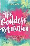 The Goddess Revolution: Make Peace wi...