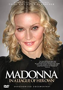Madonna - In A League Of Her Own: Unauthorized Documentary