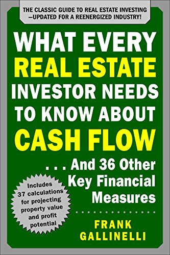 What Every Real Estate Investor Needs to Know About Cash Flow... And 36 Other Key Financial Measures, Updated Edition PDF