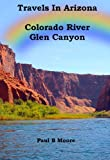 img - for Travels In Arizona - Colorado River Glen Canyon book / textbook / text book