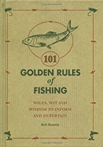 101 Golden Rules Of Fishing Rob Beattie from Ebury Press