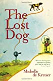 Michelle de Kretser The Lost Dog