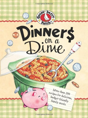 Gooseberry Patch Dinners on a Dime Cookbook