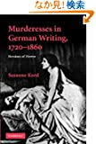 Murderesses in German Writing, 17201860: Heroines of Horror (Cambridge Studies in German)