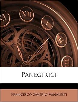 Panegirici (Italian Edition): Francesco Saverio Vanalesti