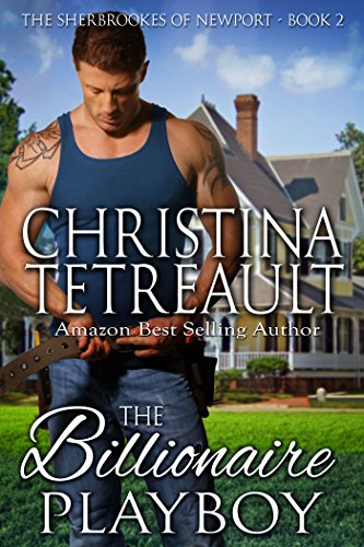 Book: The Billionaire Playboy (The Sherbrookes of Newport Book 2) by Christina Tetreault