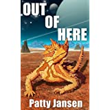 Out of Here: Anthology of Science Fiction and Fantasy Short Storiesby Patty Jansen