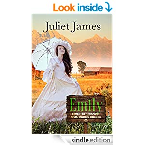 Emily - Come By Chance Mail Order Brides: Sweet Montana Western Bride Romance (Come-By-Chance Mail Order Brides Book 2)