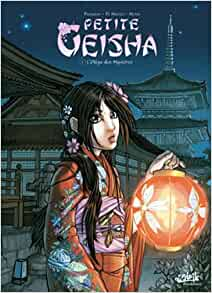 petite geisha t.1 ; l'Okiya des mystères: 9782302022980: Amazon.com
