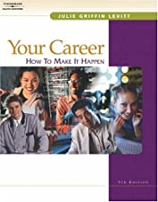 Your Career How To Make It Happen by Lauri Harwood