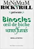 Minimum Rock'n'Roll, N� 5 : Binocles Oeil de Biche & Verres Fumes