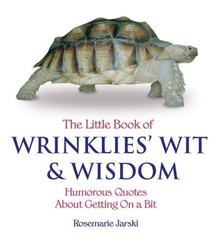 LITTLE BOOK OF WRINKLIES' WIT AND WISDOM