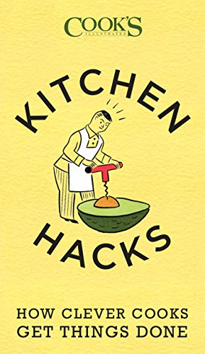 Download Kitchen Hacks: How Clever Cooks Get Things Done