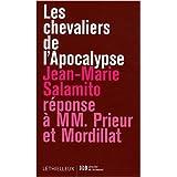Les chevaliers de l'Apocalypse, r�ponse � MM. Mordillat et Prieurpar Jean-Marie Salamito