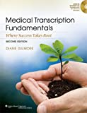 img - for By Diane Gilmore CMT FAAMT Medical Transcription Fundamentals: Where Success Takes Root (Second) book / textbook / text book