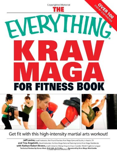 Everything Krav Maga for Fitness Book: Get fit fast with this high-intensity martial arts workout (Everything (Health))