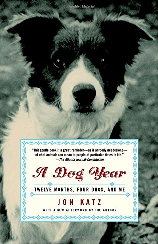 A Dog Year: Twelve Months, Four Dogs, and Me, Katz, Jon