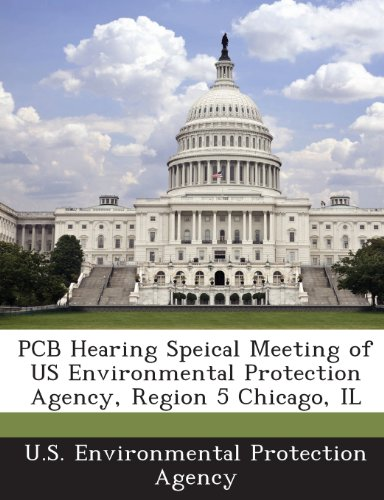 Il PCB Hearing Speical Meeting of Us Environmental Protection Agency, Region 5 Chicago