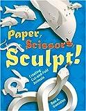 Paper, Scissors, Sculpt!: Creating Cut-and-Fold Animals