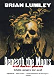 Beneath the Moors and Darker Places (0312878370) by Lumley, Brian