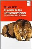 El poder de los introvertidos en un mundo incapaz de callarse (Spanish Edition)