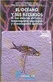 img - for El oc ano y sus recursos, II. Las ciencias del mar: oceanograf a geol gica y oceonograf a qu mica (Seccion de Obras de Ciencia y Tecnologia) (Spanish Edition) book / textbook / text book
