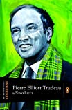 Extraordinary Canadians Pierre Elliott Trudeau