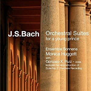 J S Bach Orchestral Suites For A Young Prince - Includes The Reconstruction Of Suite No 2 Premiere Recording by Avie