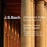 J. S. Bach: Orchestral Suites for a Young Prince - Includes the reconstruction of Suite No 2 (Premiere Recording)