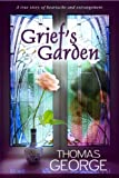 Griefs Garden:  A True Story of Heartache and Estrangement