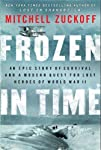 Frozen in Time An Epic Story of Survival and a Modern Quest