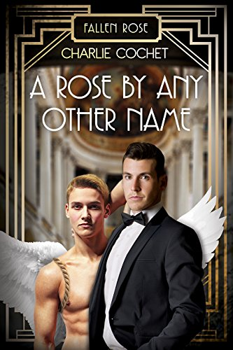 Charlie Cochet - A Rose by Any Other Name (Fallen Rose Book 2)
