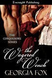 The Wagered Wench (The Conquerors Book 5)