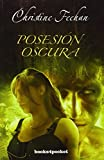 Posesion Oscura (Spanish Edition)